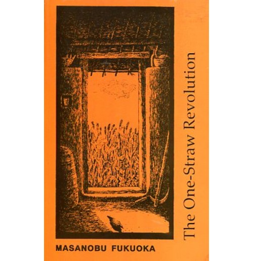 Book - One Straw Revolution by Masanobu Fukuoaka